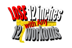 Lose 12 Inches with 12 Workouts (Special) as seen on Shark Tank