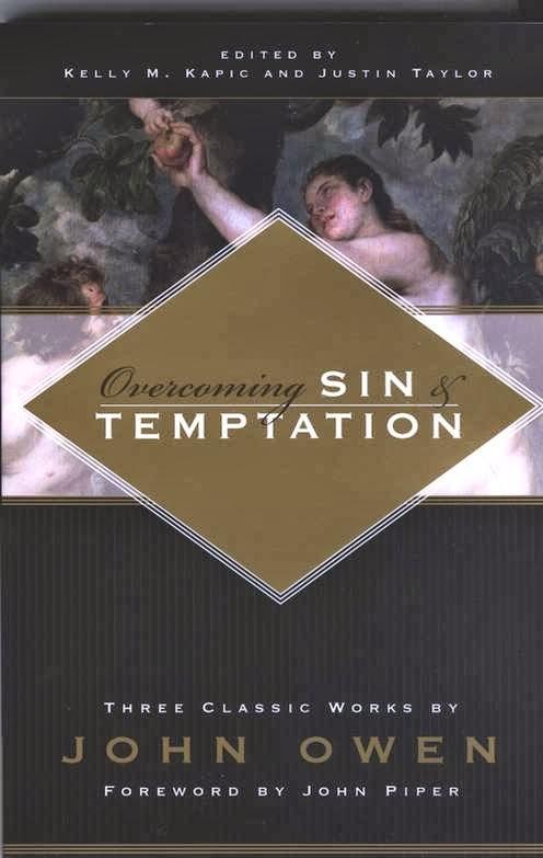 John Owen-Overcoming Sin And Temptation-