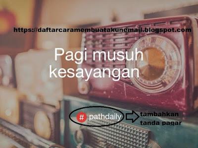 Kumpulan Kata-Kata Path Daily Terbaru 2017