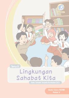 Tema 8 (Lingkungan Sahabat Kita) Buku Kelas 5 Kurikulum 2013 Revisi 2017