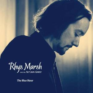 Rhys Marsh and the autumn ghost - The blue hour (2013)