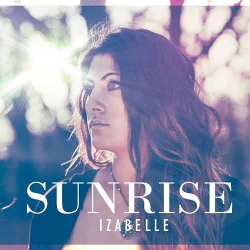 Izabelle Unveils New Single 'Sunrise'
