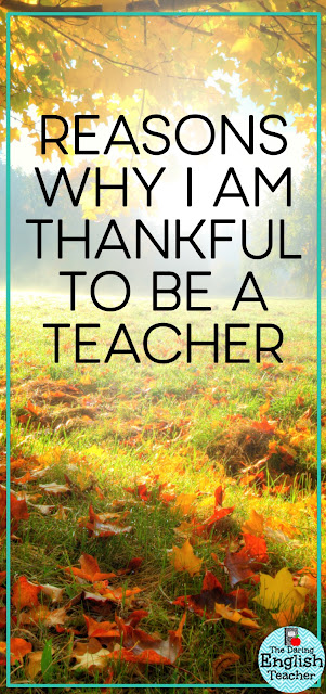 Reasons why I am Thankful to be a Teacher