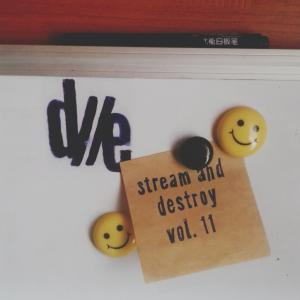 D//E Playlist: Stream And Destroy Vol. 11