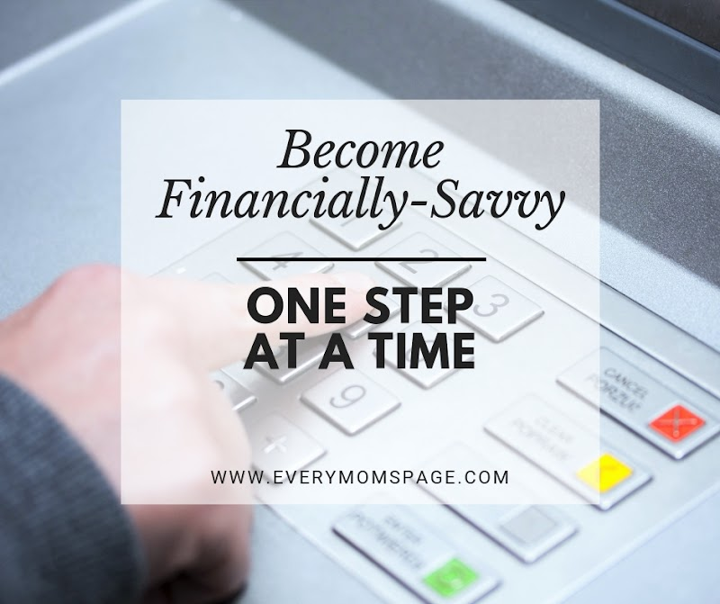 Become Financially-Savvy One Step At A Time