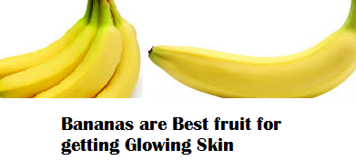 Bananas are Best fruit for getting Glowing Skin
