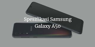 Spesifikasi Samsung Galaxy A50 Harga 4 jutaan