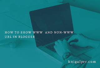 Show WWW  and Non-WWW URL in Blogger