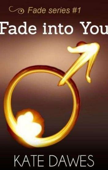 Kate Dawes - 1- Fade Into You