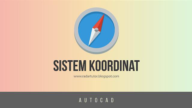 AutoCAD: Sistem Koordinat