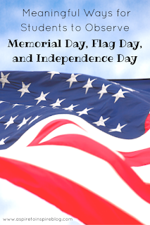 Meaningful Ways for Students to Observe Memorial Day, Flag Day, and Independence Day