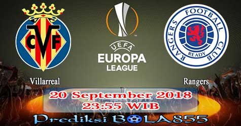 Prediksi Bola855 Villarreal vs Rangers 20 September 2018