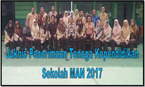 Juknis Penerimaan Tenaga Kependidikan Sekolah MAN 2017