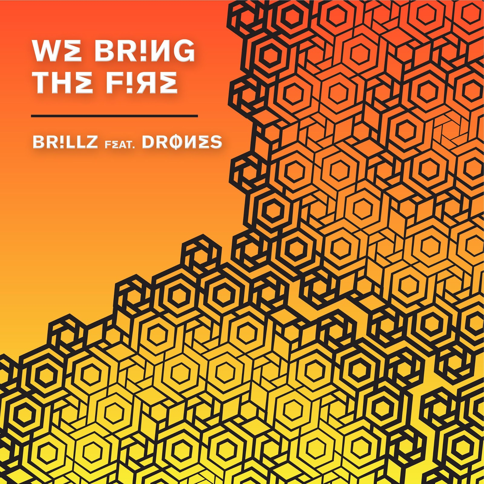 Brillz - We Bring the Fire (feat. Drones) - Single Cover