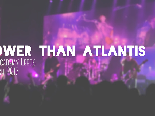 LIVE REVIEW: LOWER THAN ATLANTIS @ LEEDS O2 ACADEMY // MARCH 2017