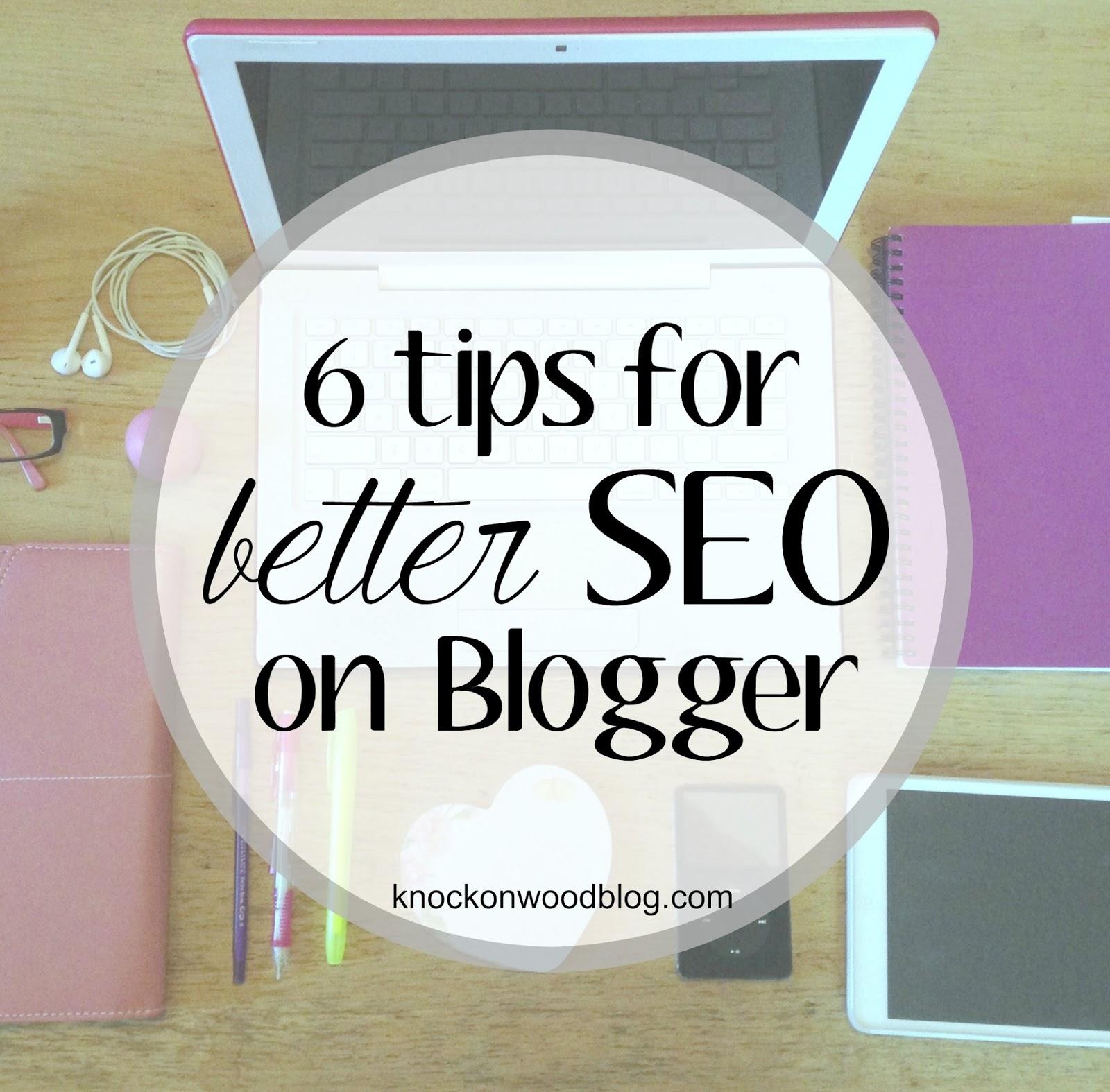 6 Tips for Better SEO on Blogger