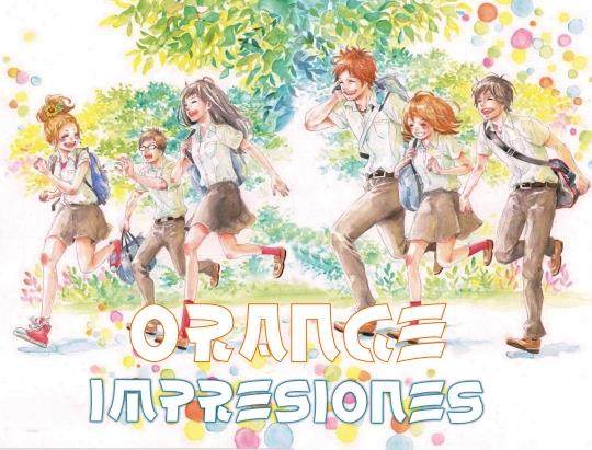"""Orange IMPRESIONES """"Un anime bueno para tu corazon"""""""