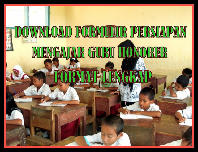 Download Formulir Persiapan Mengajar Guru Honorer Format Lengkap