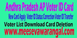 Andhra Pradesh AP Voter ID Card (EPIC) New Card Apply  Voter ID Status Correction Voter ID Transfer Voter List Download Card Deletion
