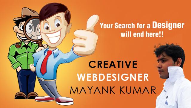webdesigner in delhi, creative webdesigner, mayank kumar webdesigner, mayank kumar, kumar mayank, myankumar, myank kumar, myank