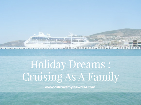 holidays dreams cruising as a family header image for blog post cruise ship on clear blue sea