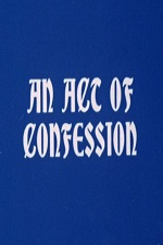 An Act of Confession 1972