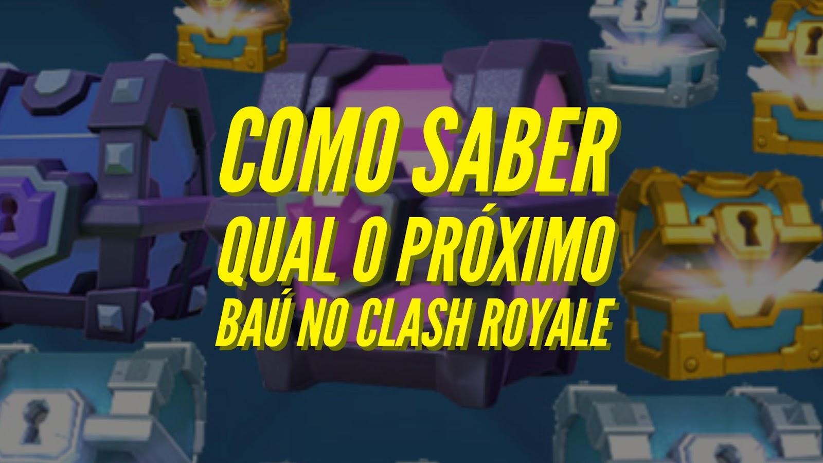 Como saber qual o próximo baú no Clash Royale