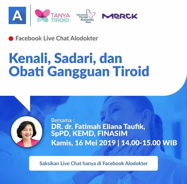 """Facebook Live Chat :""""Kenali, Sadari dan Obati Gangguan Tiroid"""" Kamis, 16 Mei 2019 (14.00-15.00 WIB)"""
