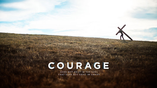 Be Courageous like Christ