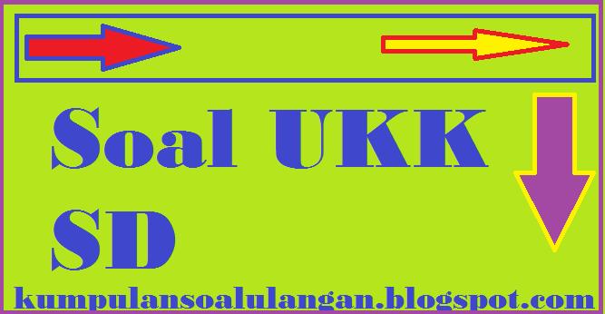 Soal Ukk Bahasa Indonesia Kelas 2 Sd Kumpulan Soal Ulangan