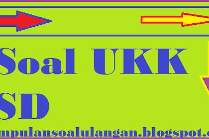 Soal UKK Bahasa Indonesia Kelas 2 SD