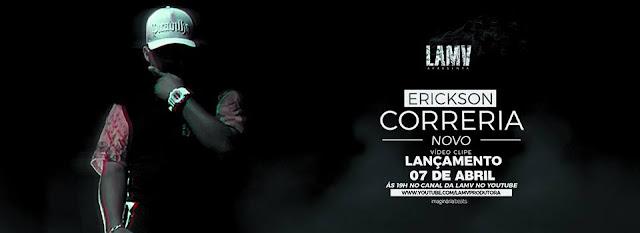 """LANÇAMENTO clipe """"Correria"""" do Erickson!"""