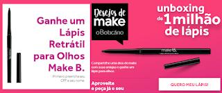 "Promoção: ""Make B. Lápis retrátil para olhos Make B."""