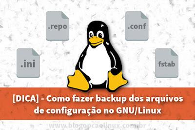 Fazendo Backup rapidinho de seus Confs em GNU/Linux