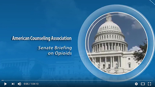 Screenshot of Youtube video with senate building and text: American Counseling Association Senate Briefing on Opioids