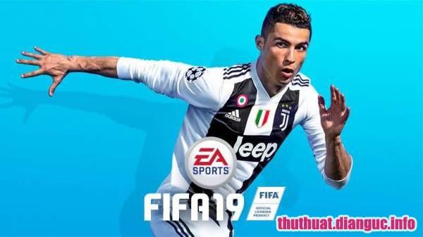 Cấu hình FIFA 19, FIFA 19, FIFA 19 Free download, Download game bóng đá FIFA 19 mới nhất miễn phí, Tải game FIFA 19 miễn phí