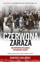 http://www.empik.com/czerwona-zaraza-jak-naprawde-wygladalo-wyzwolenie-polski-kalinski-dariusz,p1137829647,ksiazka-p