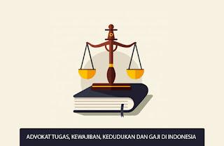 Advokat Tugas, Kewajiban, Kedudukan dan Gaji di Indonesia