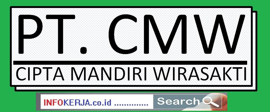 Lowongan Pekerjaan Terbaru Via Email PT Cipta Mandiri Wirasakti | Bogor