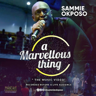 Sammie Okposo Marvelous Thing Video