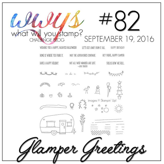 http://whatwillyoustamp.blogspot.com/2016/09/wwys-challenge-82-glamper-greetings.html