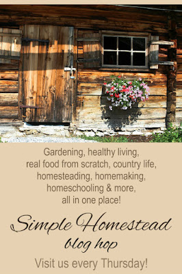 Visit us at the Simple Homestead blog hop for some good old country life, simple living, real food from scratch, gardening, healthy living, homesteading, homemaking, homeschooling posts and more... all in one place!