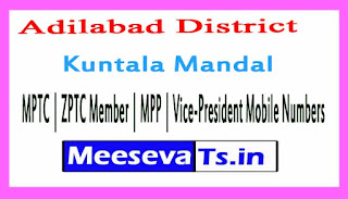 Kuntala Mandal MPTC | ZPTC Member | MPP | Vice-President Mobile Numbers List Adilabad District in Telangana State