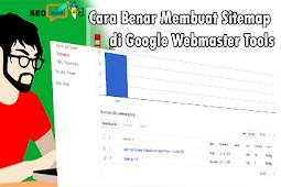 Cara Benar Membuat Sitemap di Google Webmaster Tools