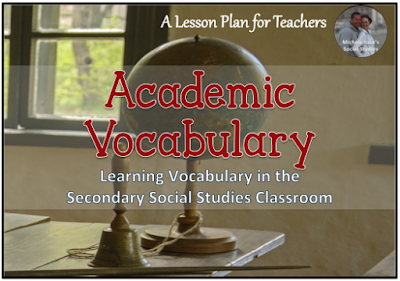 Tips and tools for teaching academic vocabulary in the secondary Social Studies classroom.