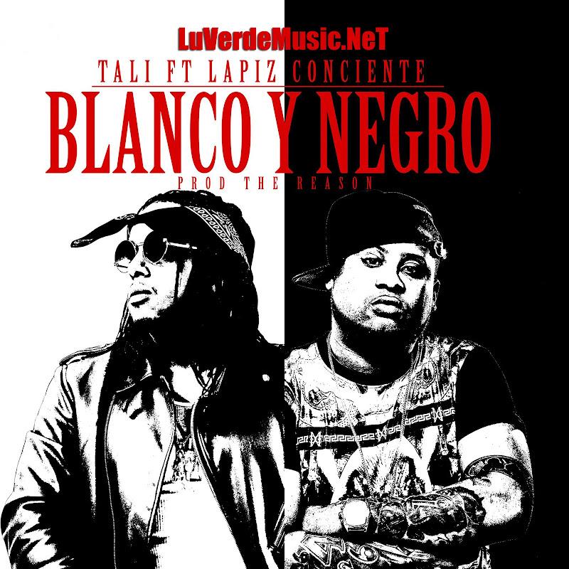 Tali Ft. Lapiz Conciente – Blanco Y Negro