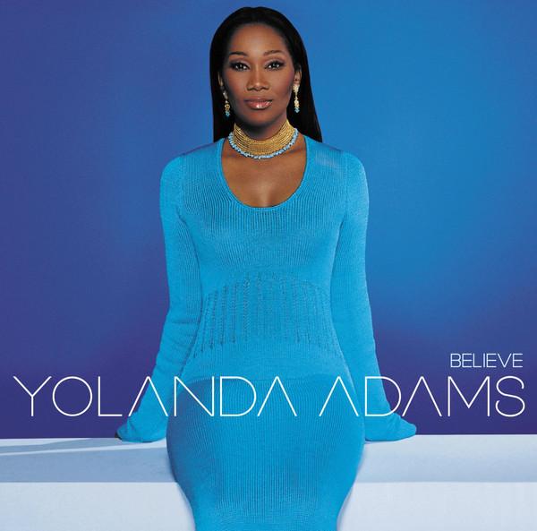 Yolanda Adams-Believe-