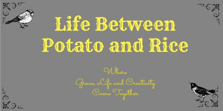 Life Between Potato and Rice
