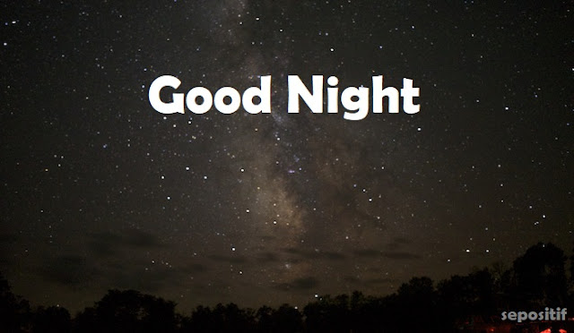 Kata Kata Ucapan Selamat Malam & Selamat Tidur