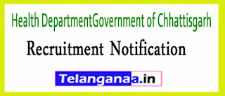 Health Department Government of Chhattisgarh Recruitment Notification 2017